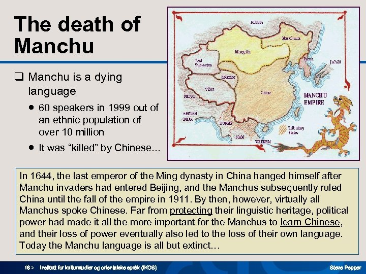 The death of Manchu q Manchu is a dying language ● 60 speakers in