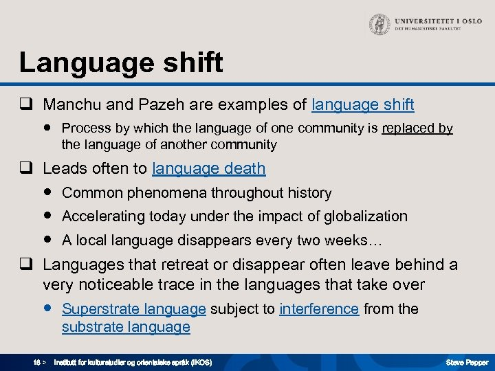 Language shift q Manchu and Pazeh are examples of language shift ● Process by