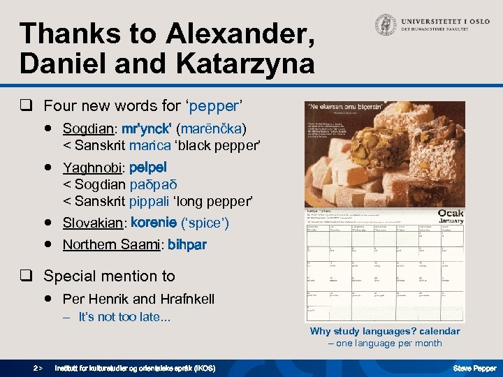 Thanks to Alexander, Daniel and Katarzyna q Four new words for 'pepper' ● Sogdian: