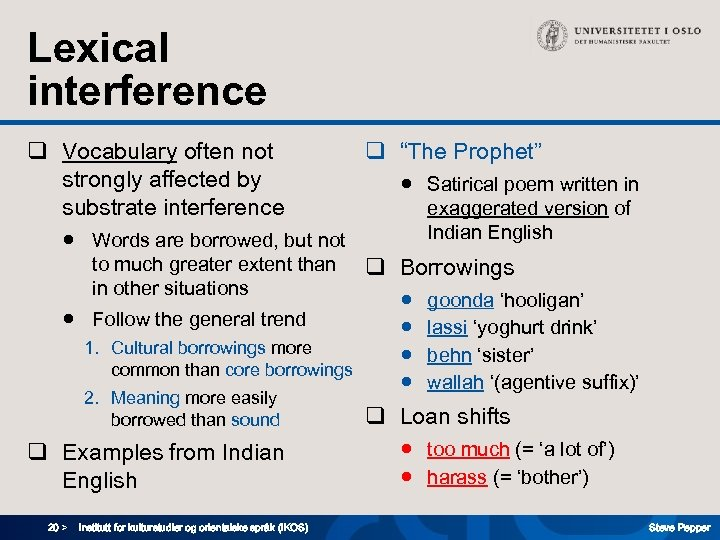 "Lexical interference q Vocabulary often not strongly affected by substrate interference q ""The Prophet"""