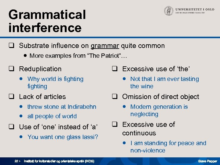 "Grammatical interference q Substrate influence on grammar quite common ● More examples from ""The"