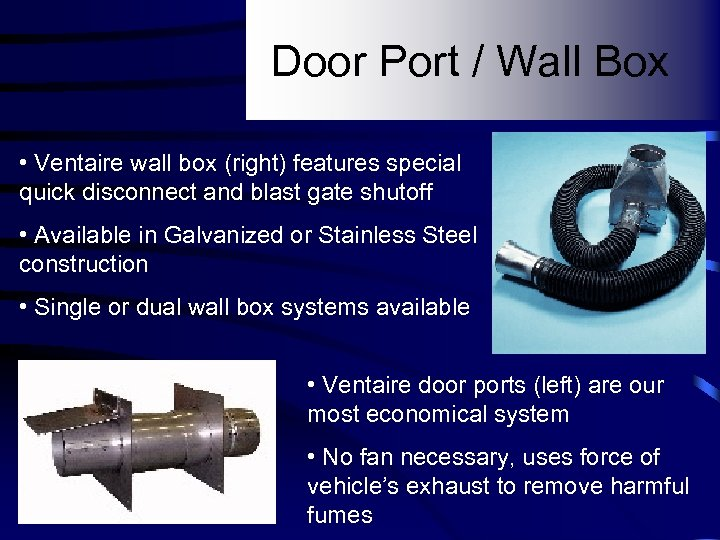 Door Port / Wall Box • Ventaire wall box (right) features special quick disconnect