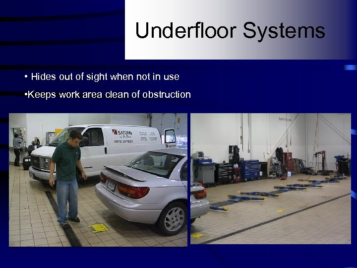 Underfloor Systems • Hides out of sight when not in use • Keeps work