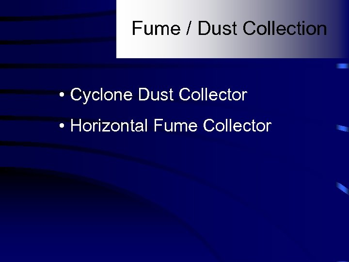 Fume / Dust Collection • Cyclone Dust Collector • Horizontal Fume Collector