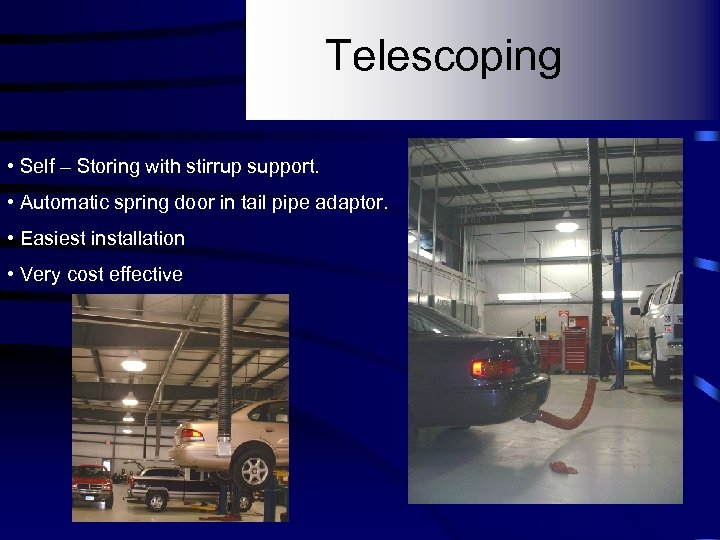Telescoping • Self – Storing with stirrup support. • Automatic spring door in tail