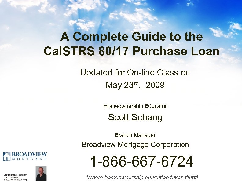 A Complete Guide to the Cal. STRS 80/17 Purchase Loan Updated for On-line Class