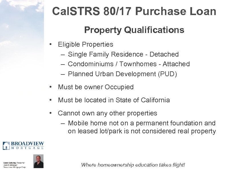 Cal. STRS 80/17 Purchase Loan Property Qualifications • Eligible Properties – Single Family Residence