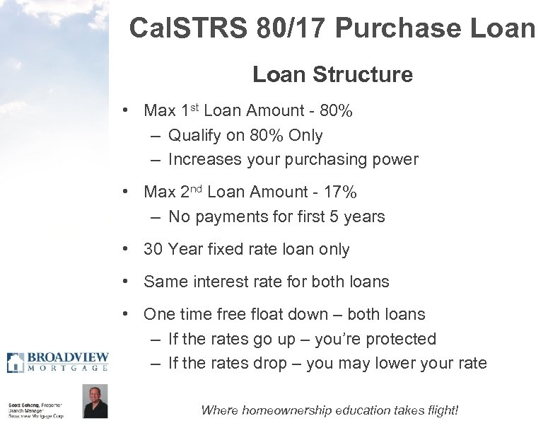Cal. STRS 80/17 Purchase Loan Structure • Max 1 st Loan Amount - 80%