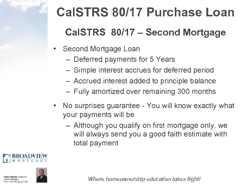 Cal. STRS 80/17 Purchase Loan Cal. STRS 80/17 – Second Mortgage • Second Mortgage