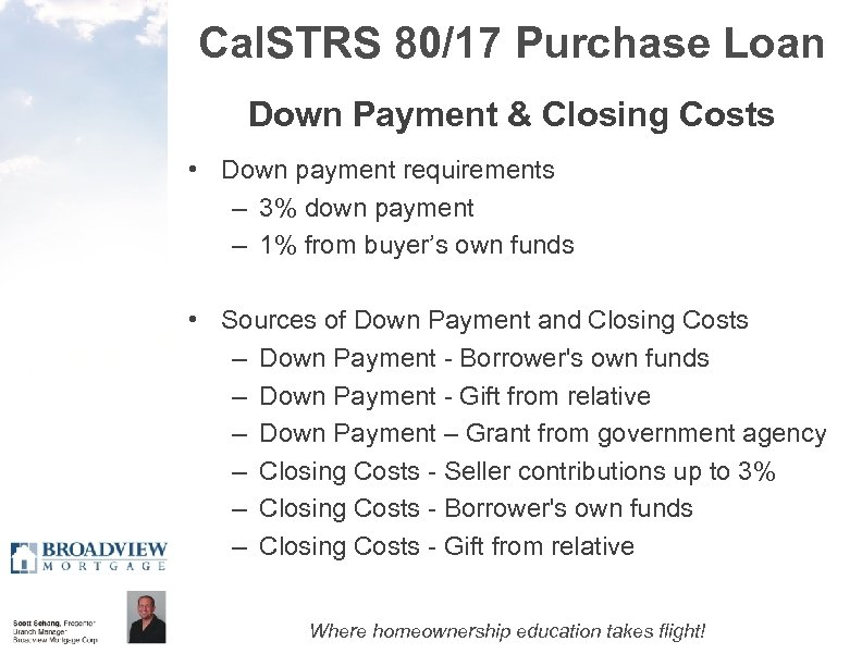 Cal. STRS 80/17 Purchase Loan Down Payment & Closing Costs • Down payment requirements