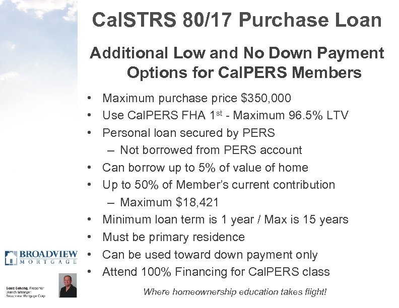 Cal. STRS 80/17 Purchase Loan Additional Low and No Down Payment Options for Cal.