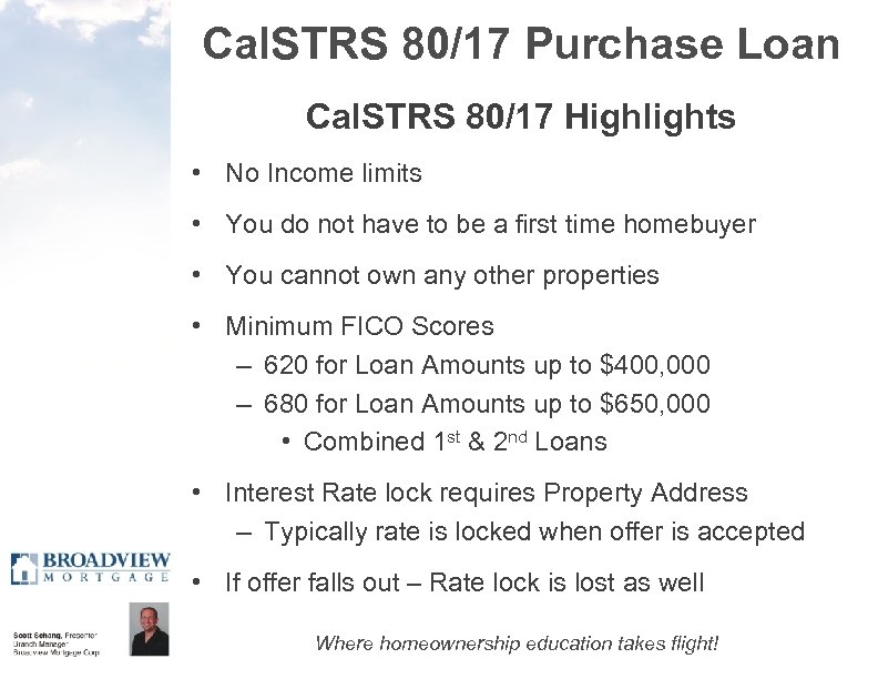 Cal. STRS 80/17 Purchase Loan Cal. STRS 80/17 Highlights • No Income limits •