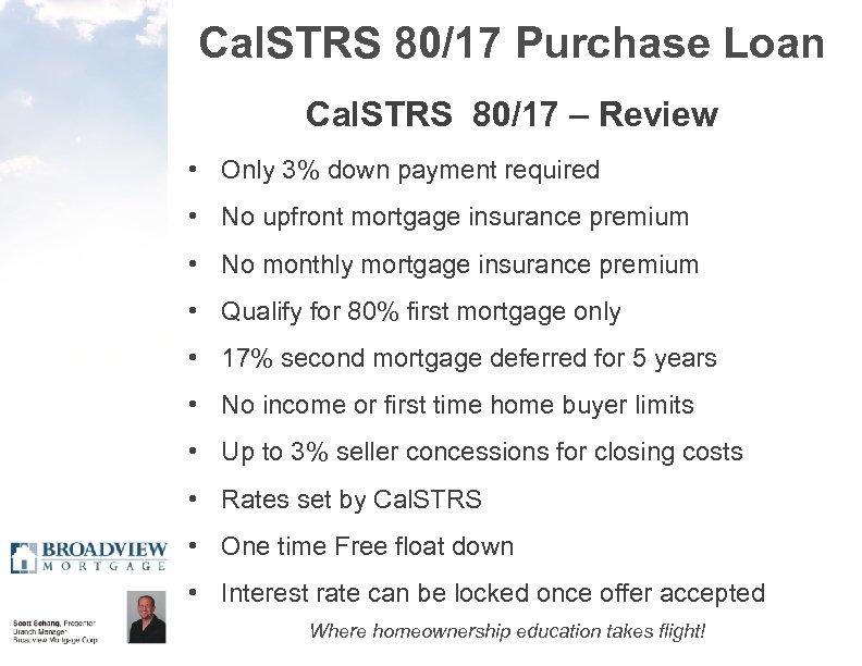 Cal. STRS 80/17 Purchase Loan Cal. STRS 80/17 – Review • Only 3% down