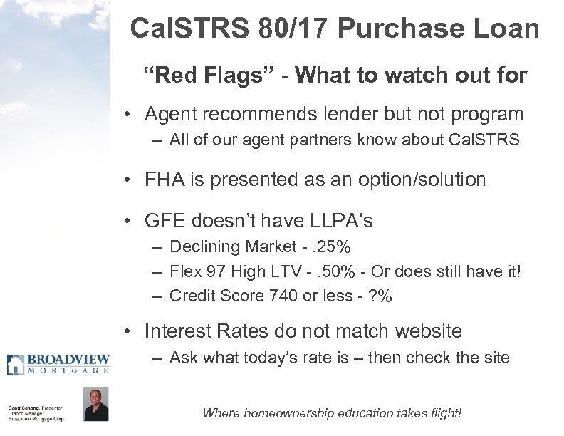 "Cal. STRS 80/17 Purchase Loan ""Red Flags"" - What to watch out for •"