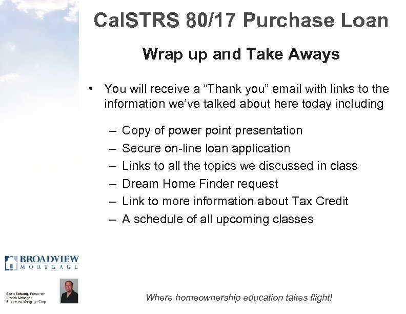 Cal. STRS 80/17 Purchase Loan Wrap up and Take Aways • You will receive