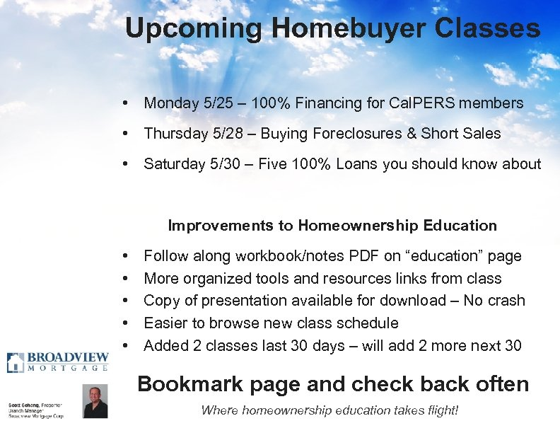 Upcoming Homebuyer Classes • Monday 5/25 – 100% Financing for Cal. PERS members •