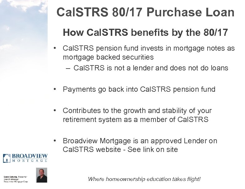 Cal. STRS 80/17 Purchase Loan How Cal. STRS benefits by the 80/17 • Cal.