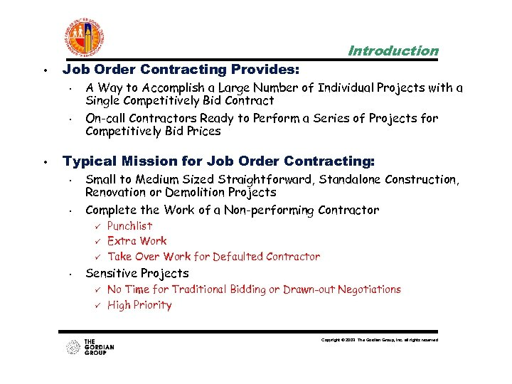 • Job Order Contracting Provides: • • • Introduction A Way to Accomplish
