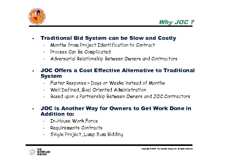 Why JOC ? • Traditional Bid System can be Slow and Costly • •