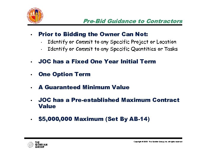 Pre-Bid Guidance to Contractors • Prior to Bidding the Owner Can Not: • •