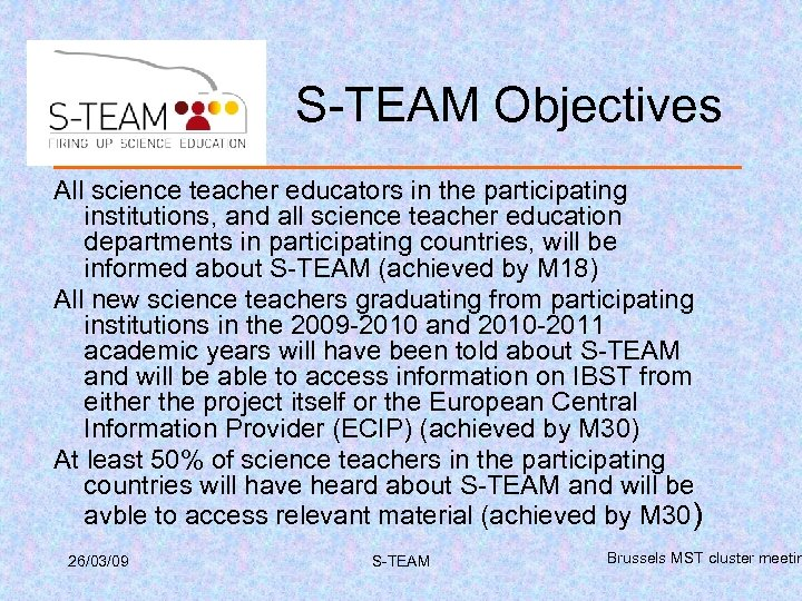 S-TEAM Objectives All science teacher educators in the participating institutions, and all science teacher