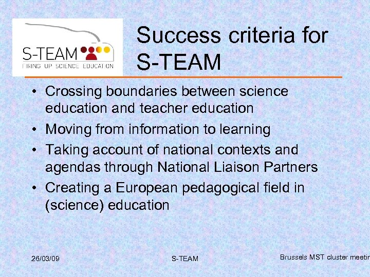 Success criteria for S-TEAM • Crossing boundaries between science education and teacher education •