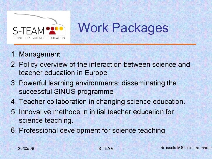 Work Packages 1. Management 2. Policy overview of the interaction between science and teacher