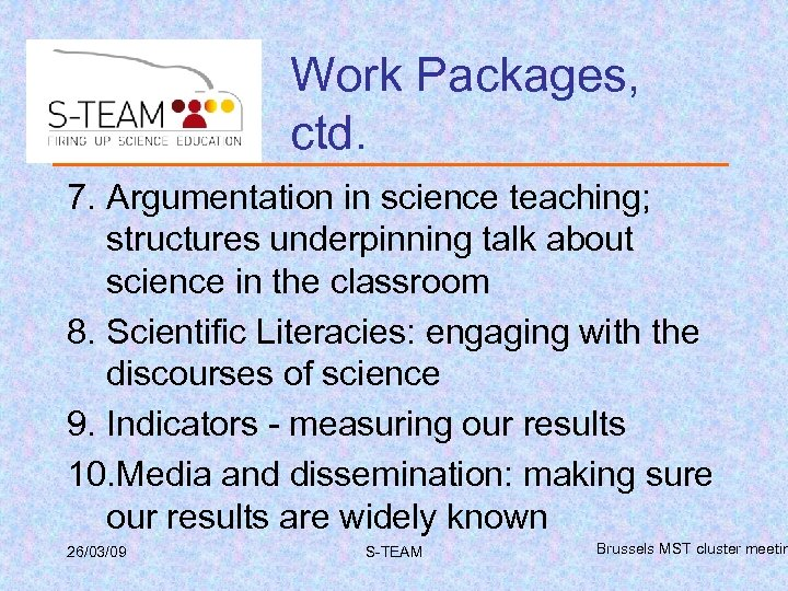 Work Packages, ctd. 7. Argumentation in science teaching; structures underpinning talk about science in