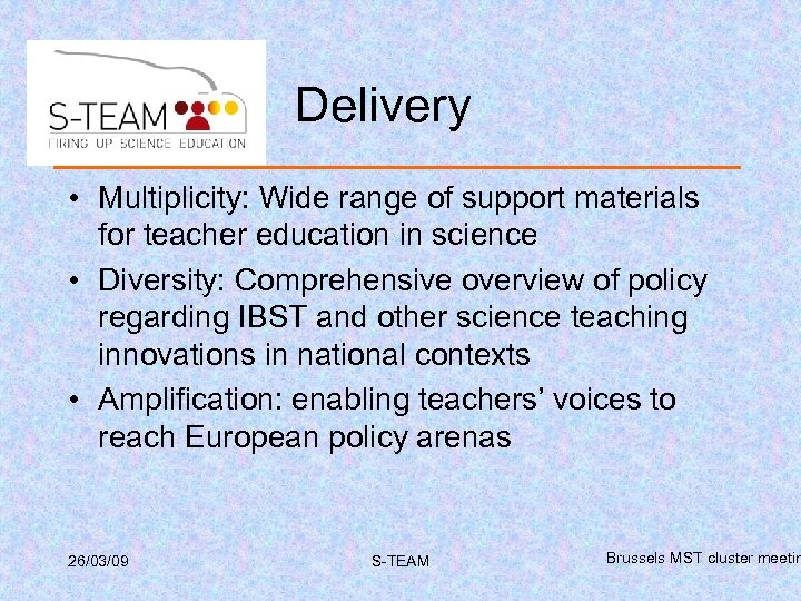 Delivery • Multiplicity: Wide range of support materials for teacher education in science •