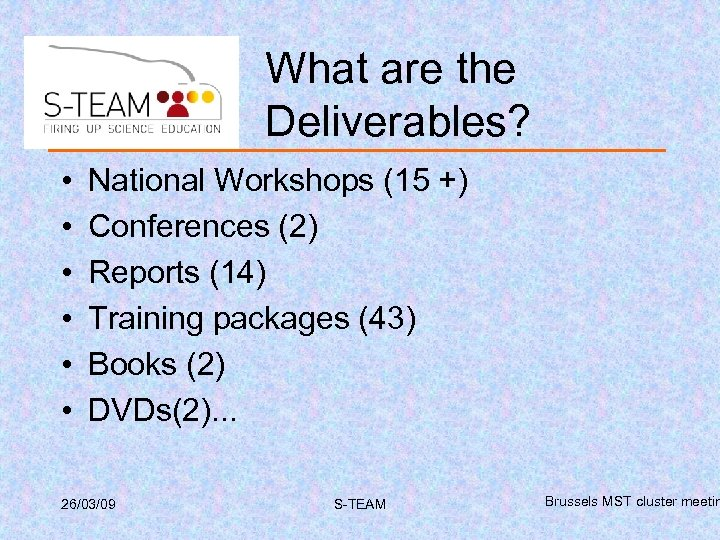 What are the Deliverables? • • • National Workshops (15 +) Conferences (2) Reports