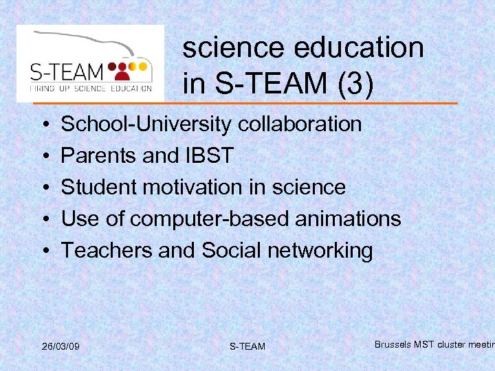 science education in S-TEAM (3) • • • School-University collaboration Parents and IBST Student
