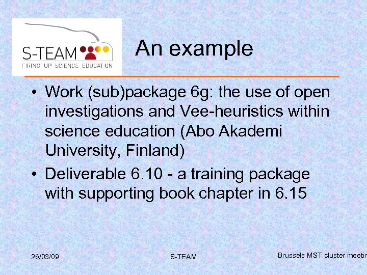 An example • Work (sub)package 6 g: the use of open investigations and Vee-heuristics