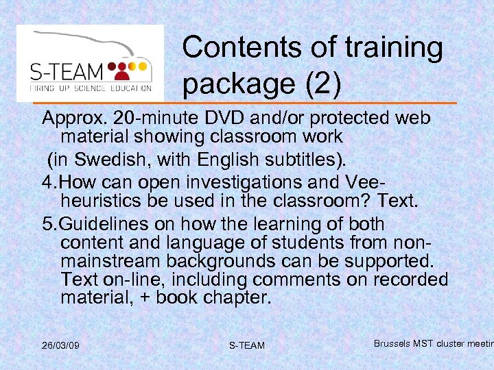 Contents of training package (2) Approx. 20 -minute DVD and/or protected web material showing