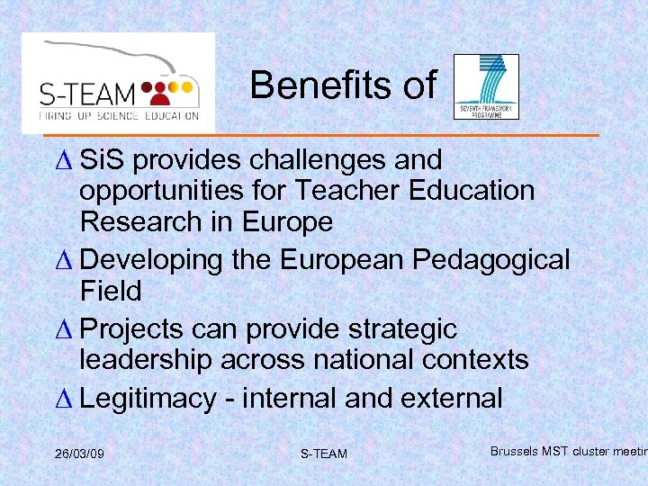 Benefits of ∆ Si. S provides challenges and opportunities for Teacher Education Research in