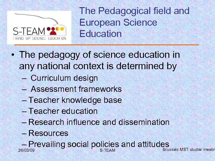 The Pedagogical field and European Science Education • The pedagogy of science education in