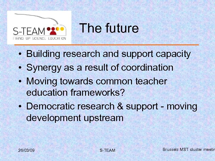 The future • Building research and support capacity • Synergy as a result of
