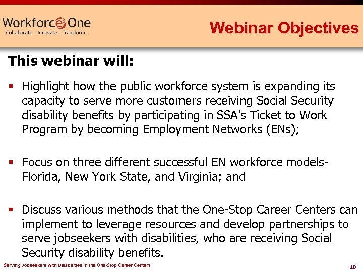 Webinar Objectives This webinar will: § Highlight how the public workforce system is expanding