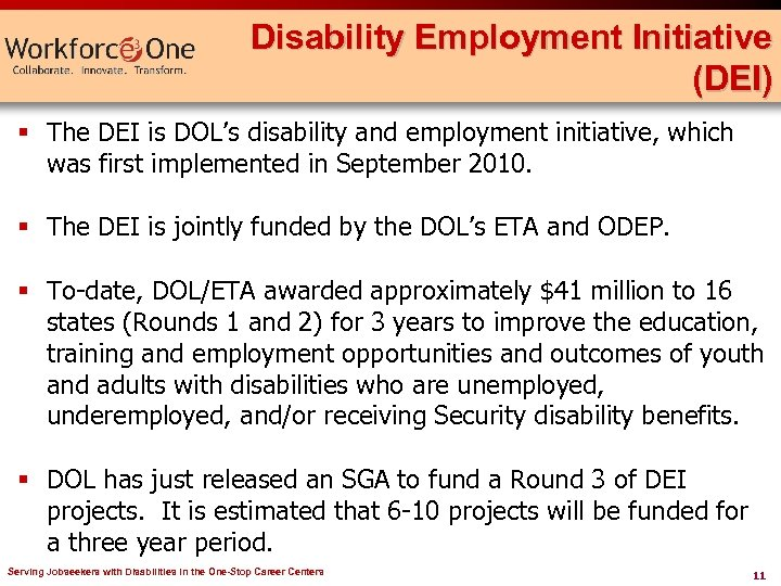 Disability Employment Initiative (DEI) § The DEI is DOL's disability and employment initiative, which