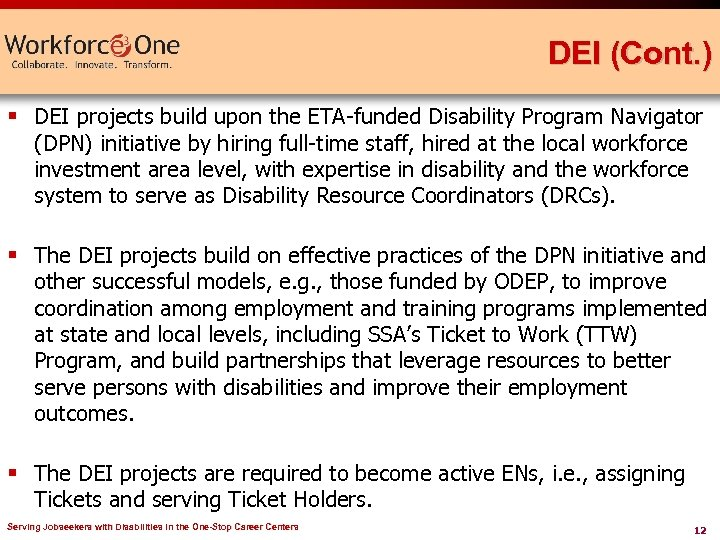 DEI (Cont. ) § DEI projects build upon the ETA-funded Disability Program Navigator (DPN)
