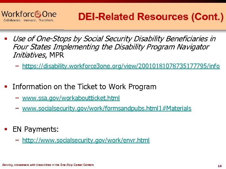 DEI-Related Resources (Cont. ) § Use of One-Stops by Social Security Disability Beneficiaries in