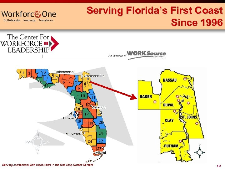 Serving Florida's First Coast Since 1996 Serving Jobseekers with Disabilities in the One-Stop Career