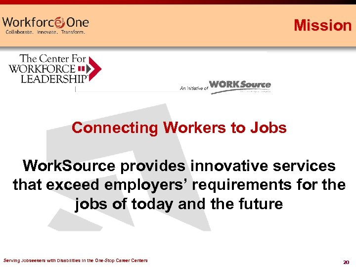 Mission Connecting Workers to Jobs Work. Source provides innovative services that exceed employers' requirements
