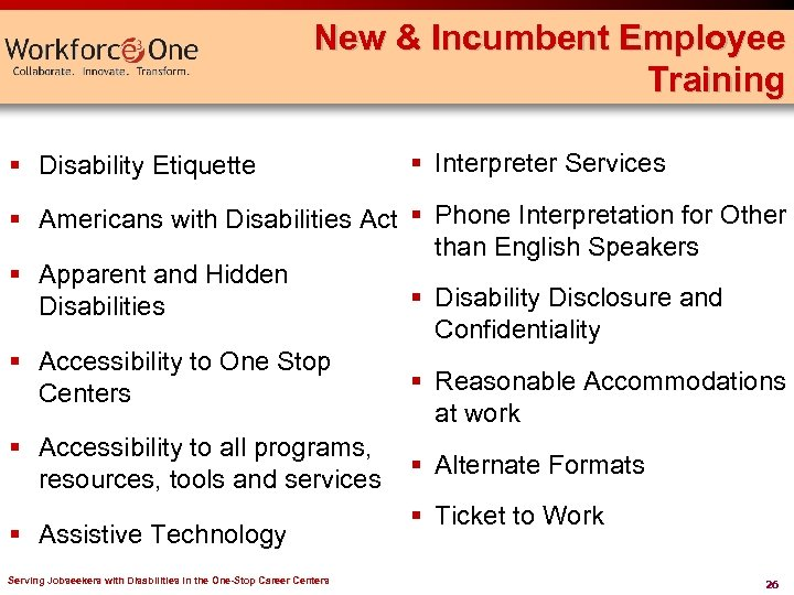 New & Incumbent Employee Training § Disability Etiquette § Interpreter Services § Americans with