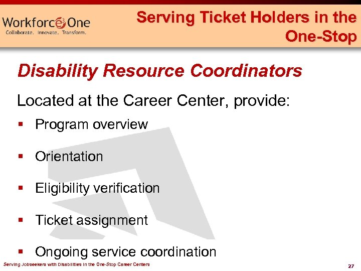 Serving Ticket Holders in the One-Stop Disability Resource Coordinators Located at the Career Center,