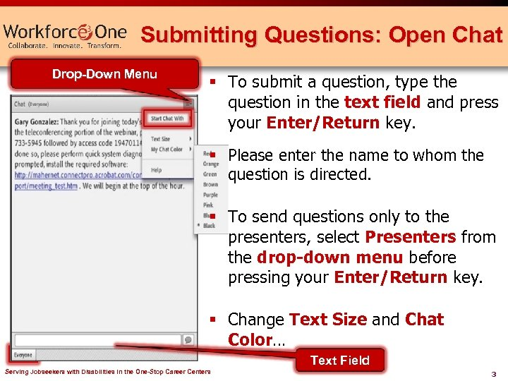 Submitting Questions: Open Chat Drop-Down Menu § To submit a question, type the question