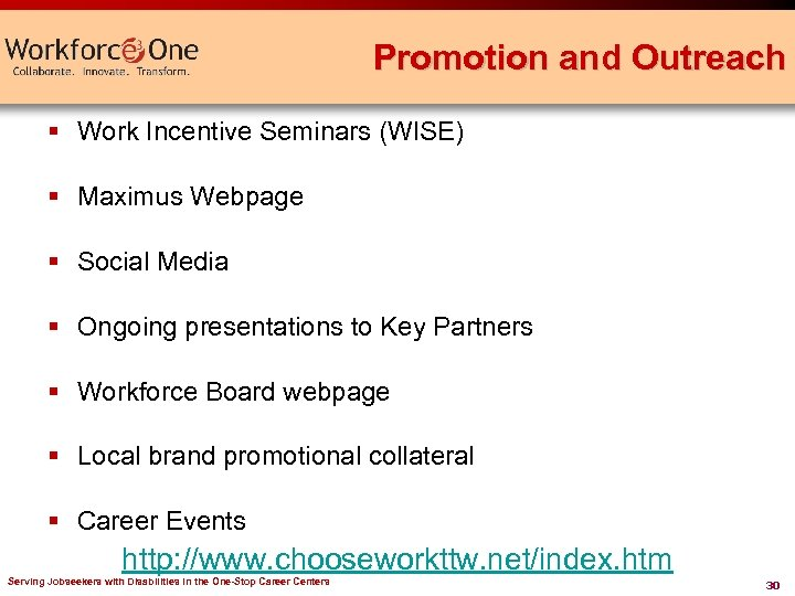 Promotion and Outreach § Work Incentive Seminars (WISE) § Maximus Webpage § Social Media