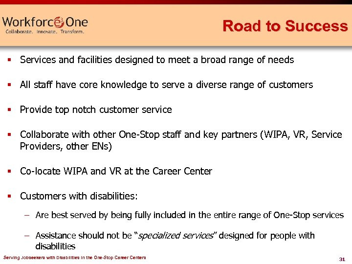Road to Success § Services and facilities designed to meet a broad range of