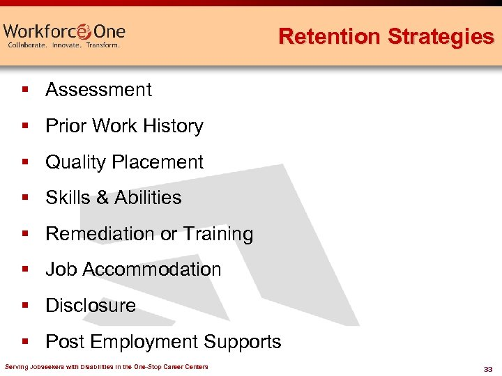 Retention Strategies § Assessment § Prior Work History § Quality Placement § Skills &