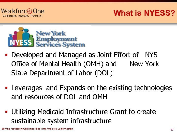 What is NYESS? § Developed and Managed as Joint Effort of NYS Office of