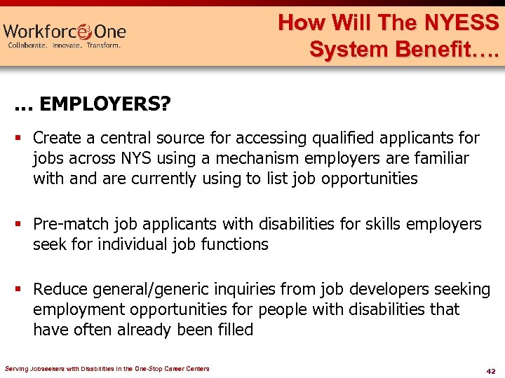 How Will The NYESS System Benefit…. … EMPLOYERS? § Create a central source for